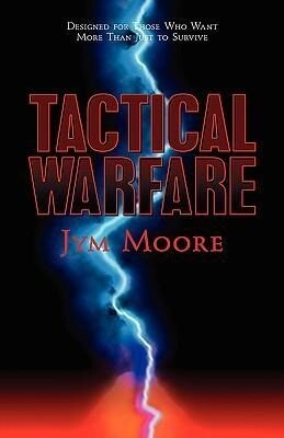 Tactical Warfare: Designed for Those Who Want More Than Just to Survive. (Eph. 6 Army) als Taschenbuch