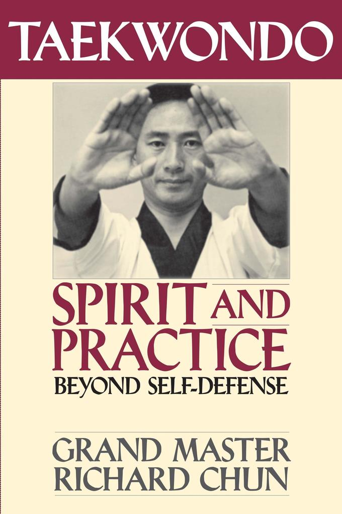 Taekwondo Spirit and Practice als Taschenbuch