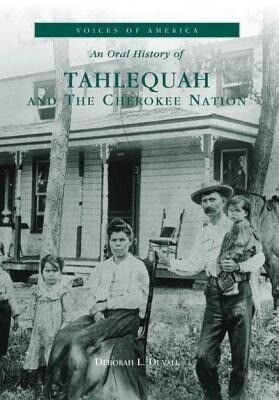 An Oral History of Tahlequah and the Cherokee Nation als Taschenbuch