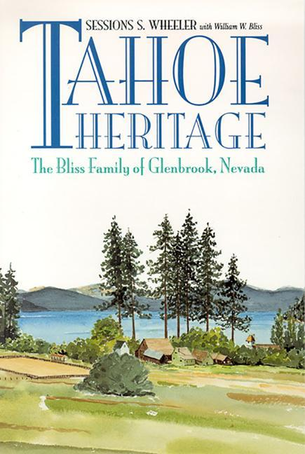 Tahoe Heritage: The Bliss Family of Glenbrook, Nevada als Taschenbuch