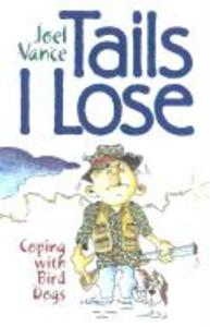 Tails I Lose: Coping with Bird Dogs als Buch