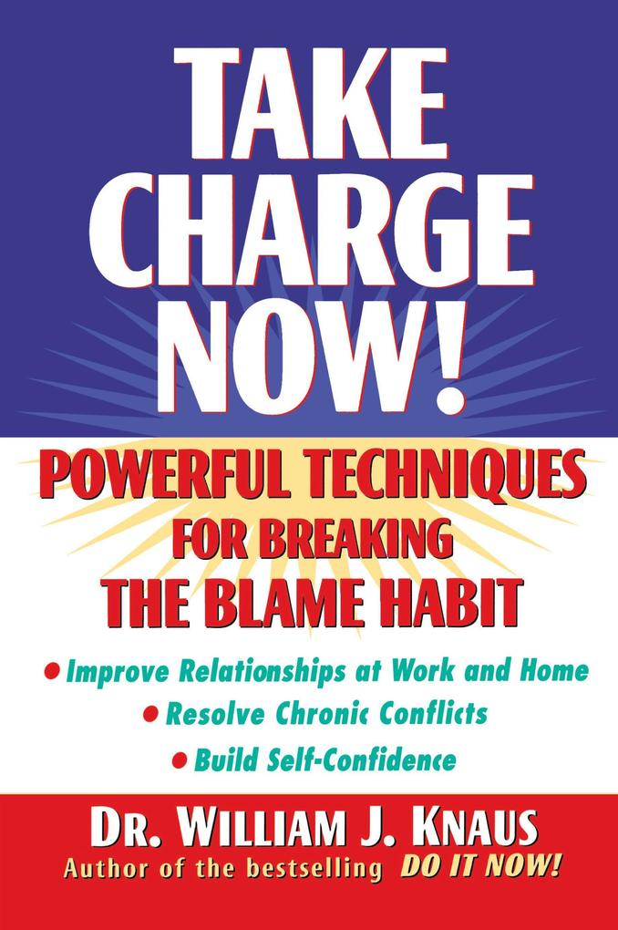 Take Charge Now!: Powerful Techniques for Breaking the Blame Habit als Taschenbuch