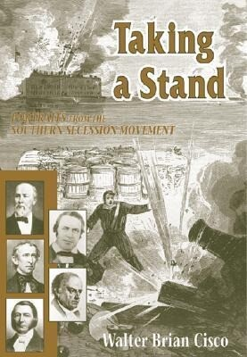 Taking a Stand: Portraits from the Southern Seccession Movement als Taschenbuch