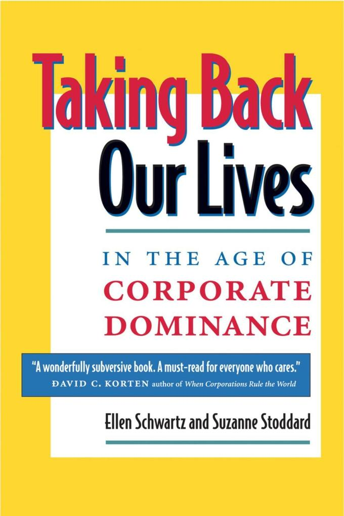 Taking Back Our Lives in the Age of Corporate Dominance als Taschenbuch