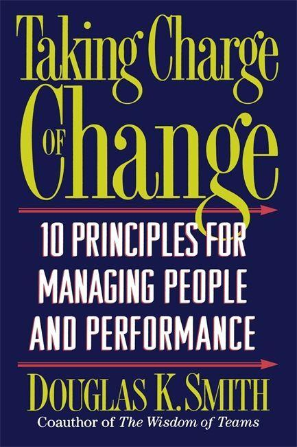 Taking Charge of Change: 10 Principles for Managing People and Performance als Taschenbuch
