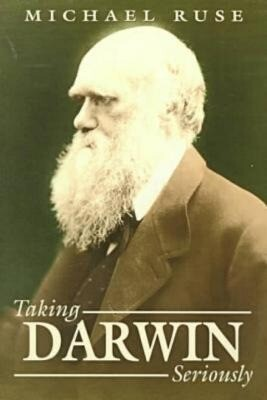Taking Darwin Seriously: A Naturalistic Approach to Philosophy als Taschenbuch
