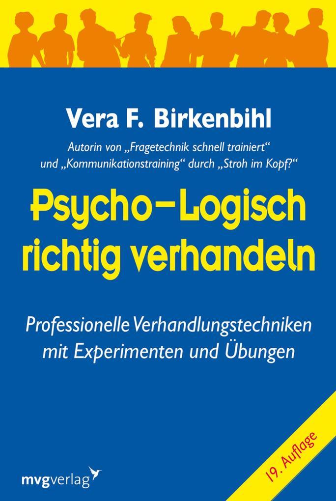 Psycho-logisch richtig verhandeln als eBook von Vera F. Birkenbihl