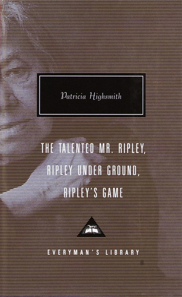 The Talented Mr. Ripley/Ripley Under Ground/Ripley's Game als Buch