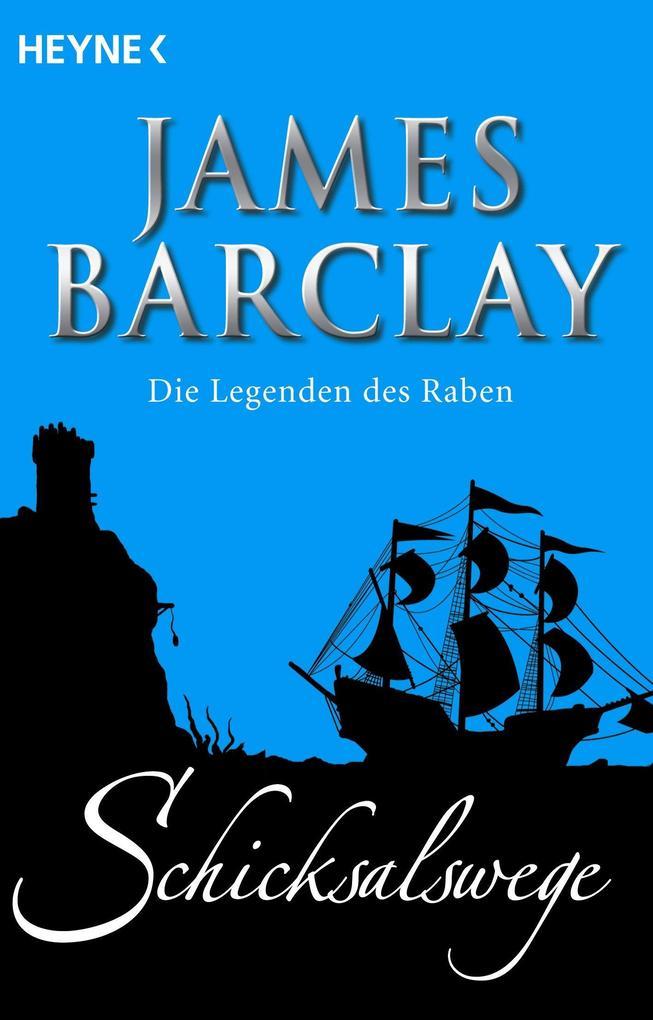 Schicksalswege als eBook von James Barclay
