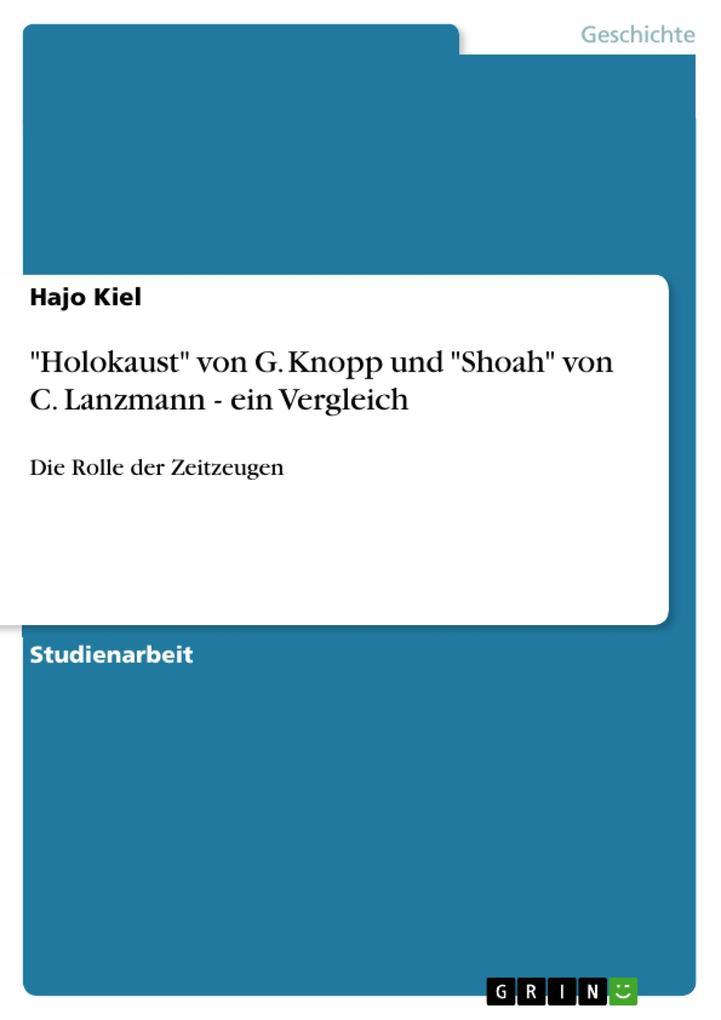 Holokaust von G. Knopp und Shoah von C. Lanzmann - ein Vergleich