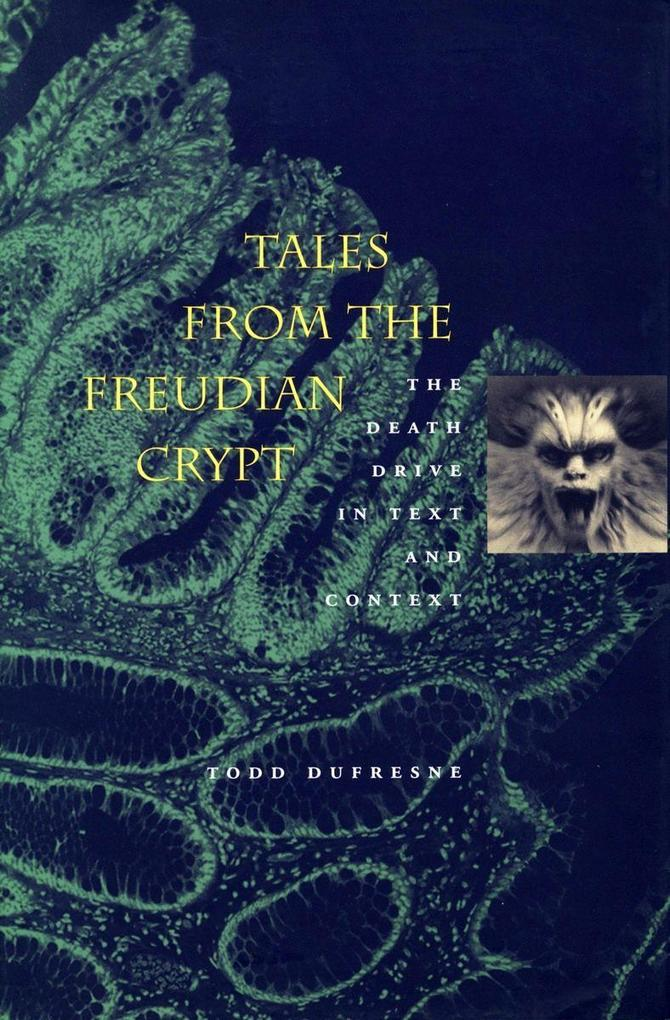 Tales from the Freudian Crypt: The Death Drive in Text and Context als Taschenbuch