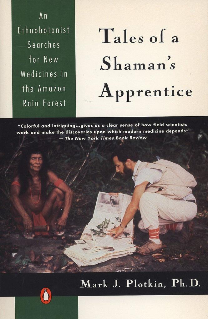 Tales of a Shaman's Apprentice: An Ethnobotanist Searches for New Medicines in the Rain Forest als Taschenbuch