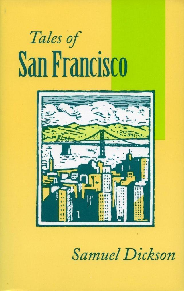 Tales of San Francisco: Comprising Asan Francisco Is Your Home, a Asan Francisco Kaleidoscope, a Athe Streets of San Franciscoa als Taschenbuch