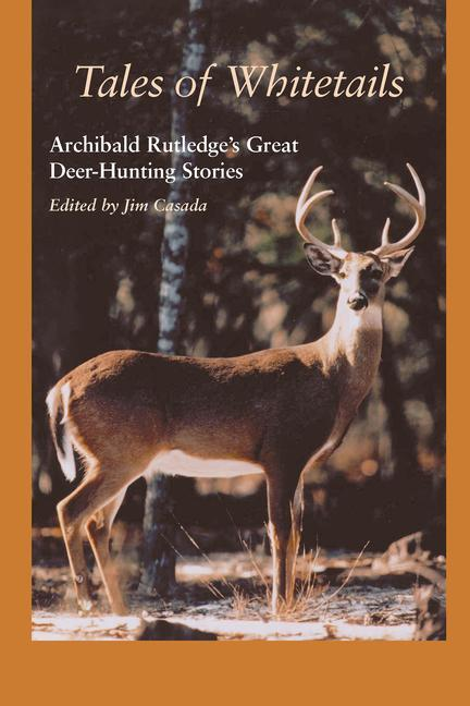 Tales of Whitetails: Archibald Rutledge's Great Deer Hunting Stories als Buch