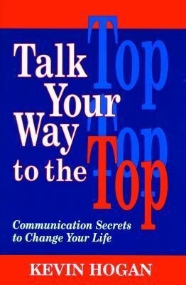 Talk Your Way to the Top: Communication Secrets to Change Your Life als Taschenbuch
