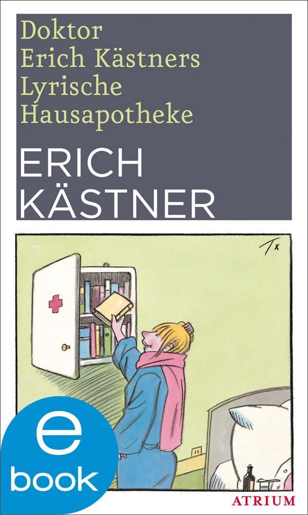 Doktor Erich Kästners Lyrische Hausapotheke als eBook von Erich Kästner