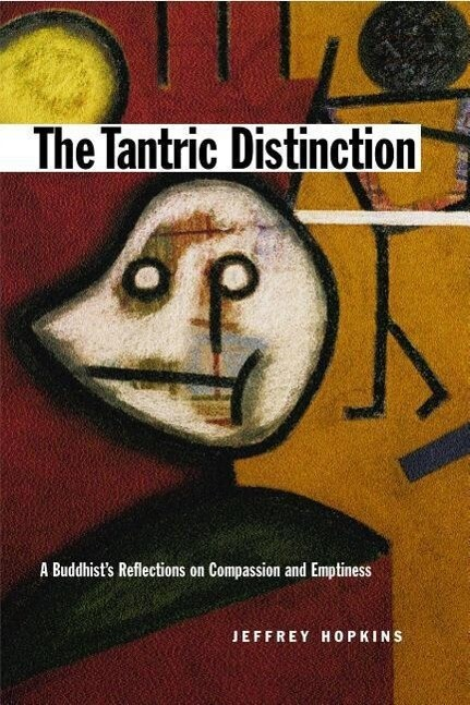 The Tantric Distinction: A Buddhist's Reflections on Compassion and Emptiness als Taschenbuch