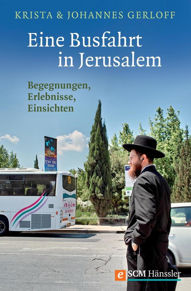 Eine Busfahrt in Jerusalem als eBook von Krista Gerloff