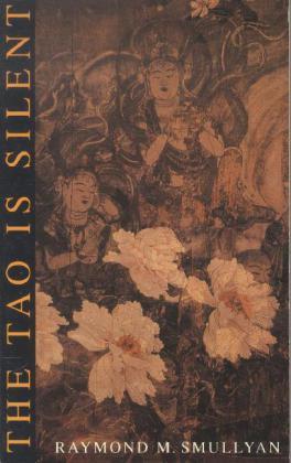 The Tao Is Silent als Taschenbuch