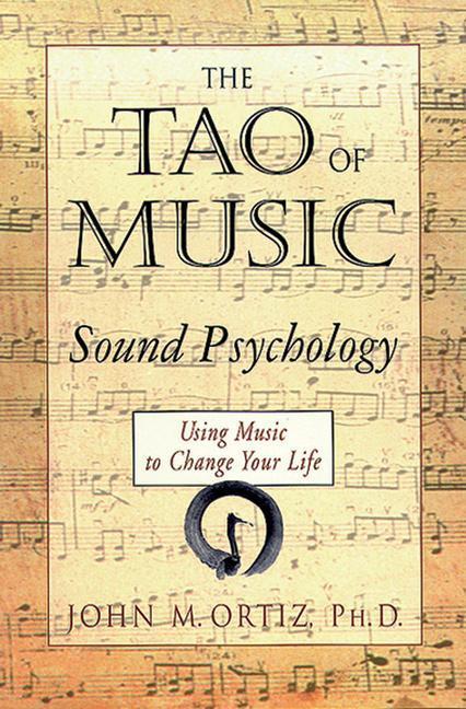 The Tao of Music: Sound Psychology als Taschenbuch
