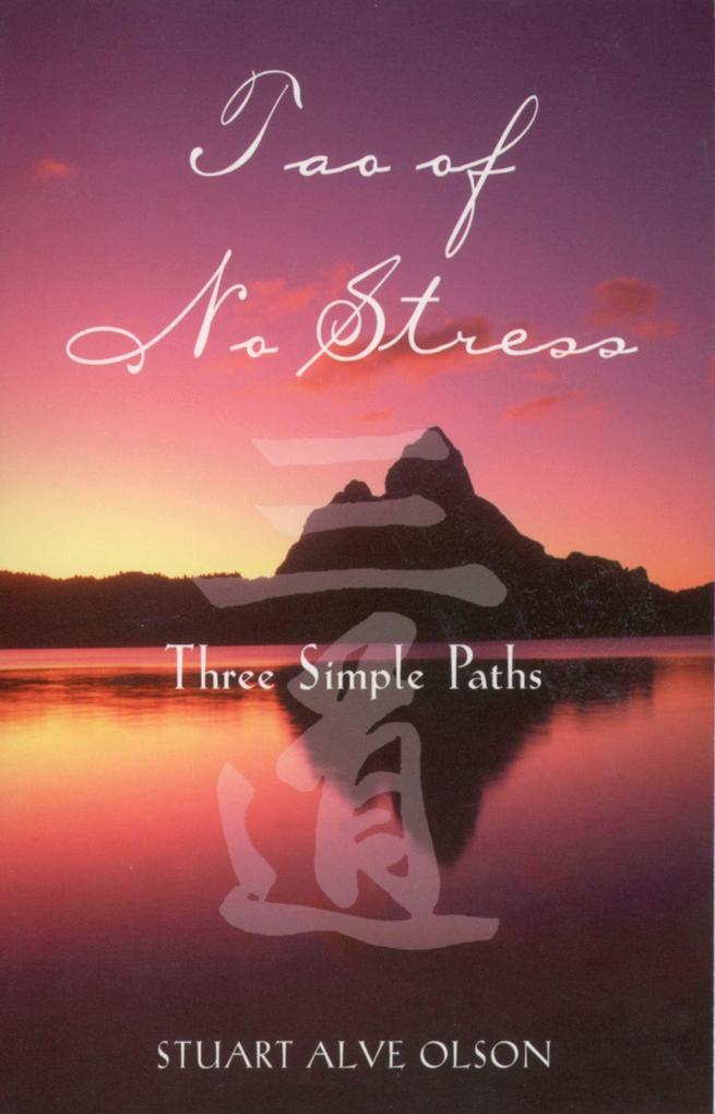 Tao of No Stress: Three Simple Paths als Taschenbuch
