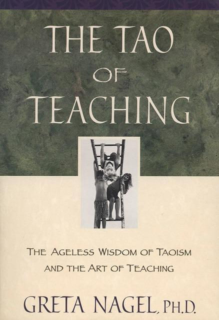 The Tao of Teaching: The Ageles Wisdom of Taoism and the Art of Teaching als Taschenbuch