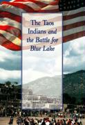 The Taos Indians and the Battle for Blue Lake als Taschenbuch