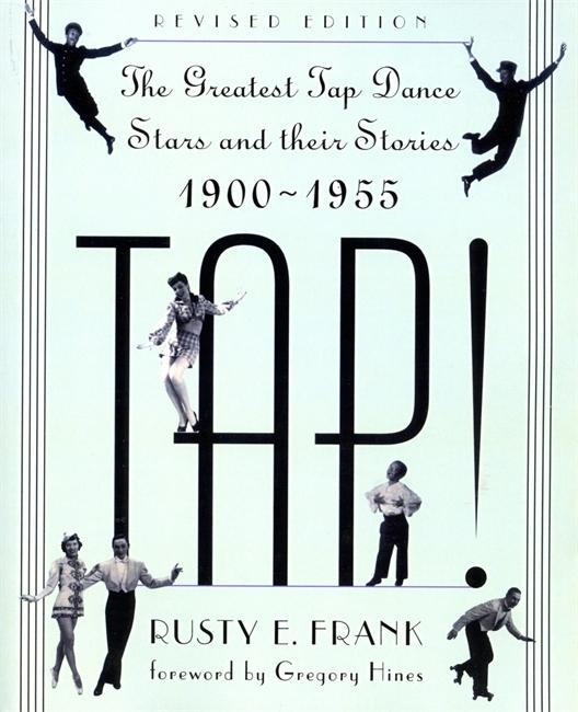 Tap!: The Greatest Tap Dance Stars and Their Stories, 1900-1955 als Taschenbuch