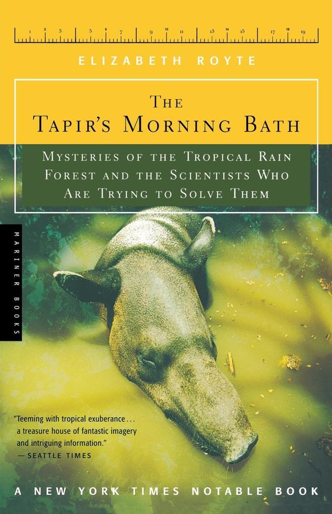 The Tapir's Morning Bath: Mysteries of the Tropical Rain Forest and the Scientists Who Are Trying to Solve Them als Taschenbuch
