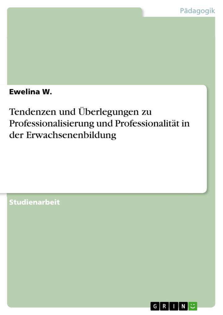 Tendenzen und Überlegungen zu Professionalisierung und Professionalität in der Erwachsenenbildung als eBook