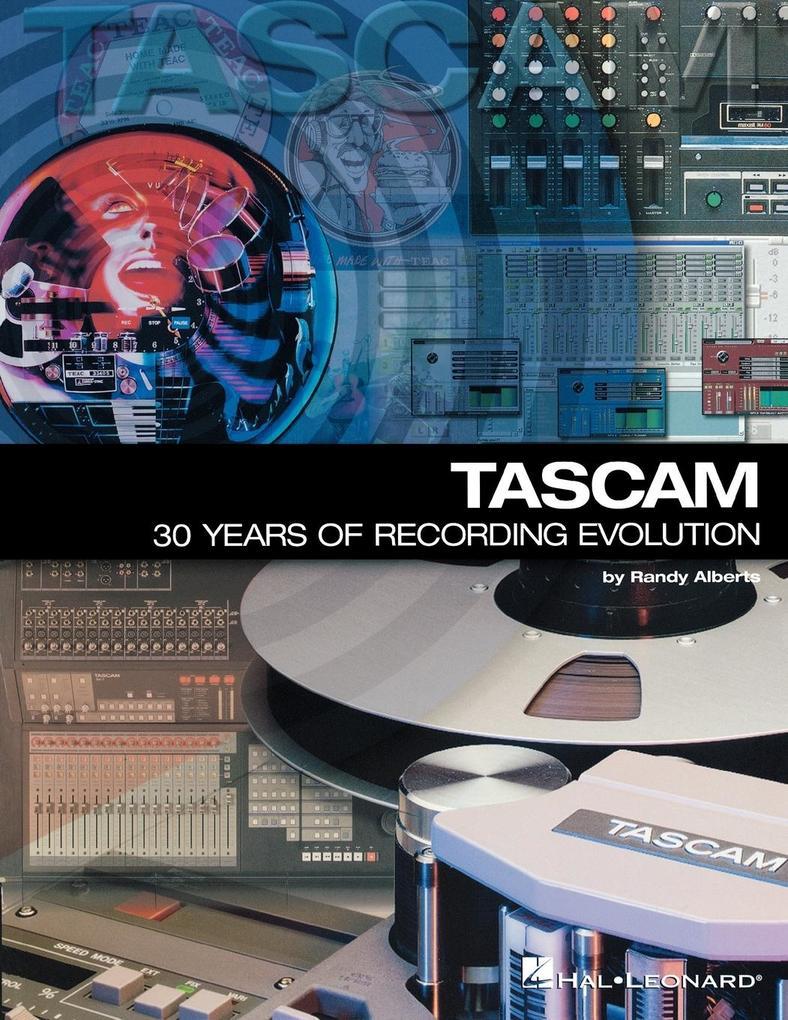 TASCAM: 30 Years of Recording Evolution als Taschenbuch