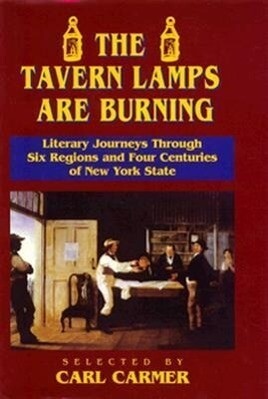 The Tavern Lamps Are Burning: Literary Journeys Through Six Regions and Four Centuries of NY States als Buch