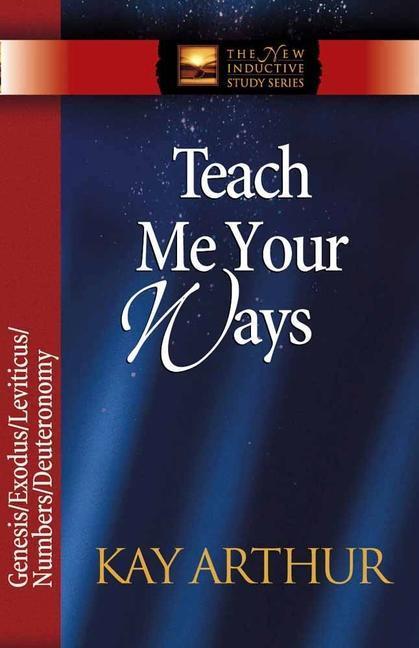 Teach Me Your Ways: Genesis/Exodus/Leviticus/Deuteronomy als Taschenbuch