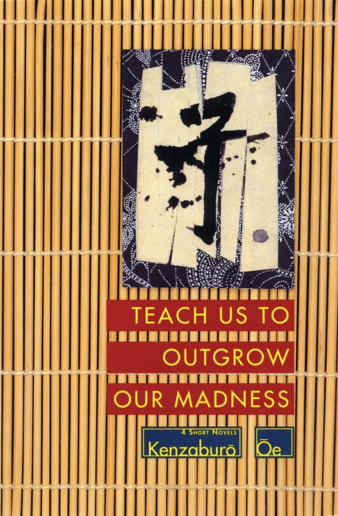 Teach Us to Outgrow Our Madness: Four Short Novels: The Day He Himself Shall Wipe My Tears Away, Prize Stock, Teach Us to Outgrow Our als Taschenbuch