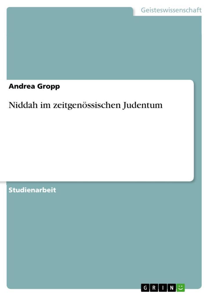 Niddah im zeitgenössischen Judentum als eBook von Andrea Gropp - GRIN Verlag