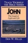 John- Teach Yourself the Bible Series: The Gospel of Light and Life