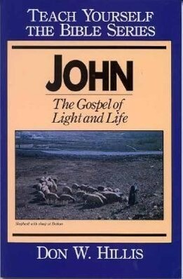 John- Teach Yourself the Bible Series: The Gospel of Light and Life als Taschenbuch