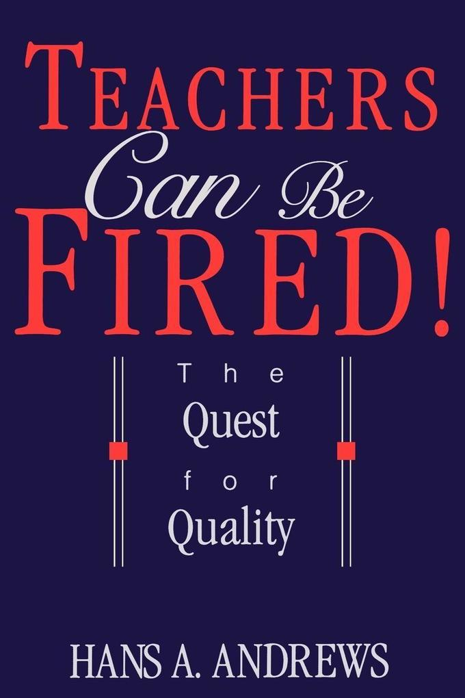 Teachers Can Be Fired!: Where to Obtain Them, How to Use Them, and Their Effects als Taschenbuch