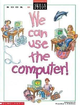 We Can Use the Computer Grade 4 Teacher's Edition D als Taschenbuch