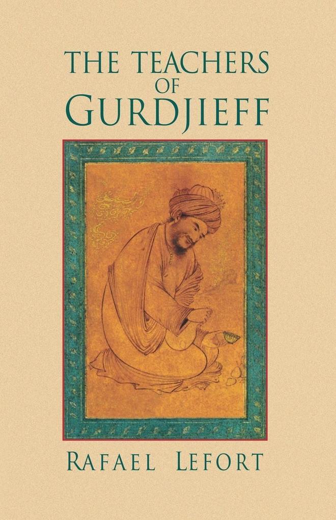The Teachers of Gurdjieff als Buch