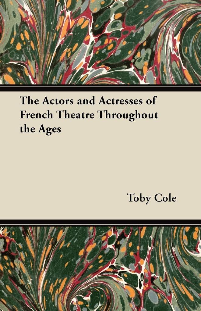 The Actors and Actresses of French Theatre Thro...