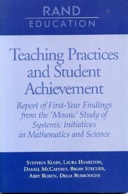 Teaching Practices and Student Achievement: Report of First-Year Findings from the 'Mosaic' Study of Systemic Initiatives in Mathematics and Science als Taschenbuch