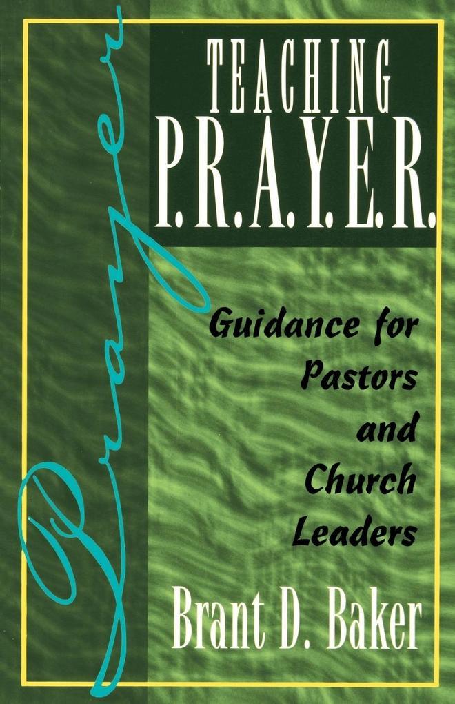 Teaching P.R.A.Y.E.R. (Prayer) als Taschenbuch