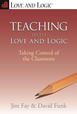 Teaching with Love and Logic: Taking Control of the Classroom als Taschenbuch
