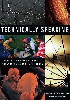 Technically Speaking: Why All Americans Need to Know More about Technology als Taschenbuch