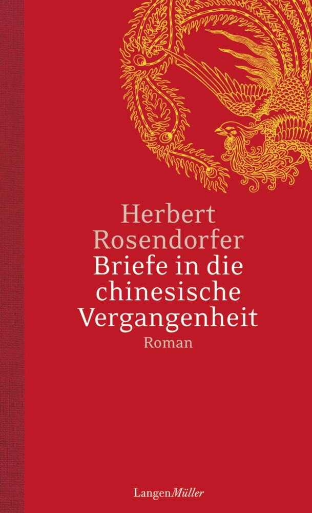 Briefe in die chinesische Vergangenheit als Buch von Herbert Rosendorfer