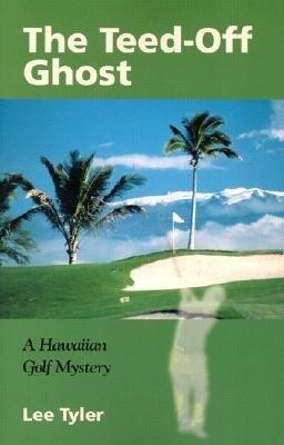 The Teed-Off Ghost: A Hawaiian Golf Mystery als Taschenbuch