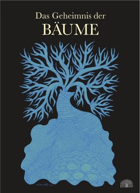 Das Geheimnis der Bäume als Buch von Bhajju Shyam, Durga Bai, Ram Singh Urveti, Ram Singh Urveti