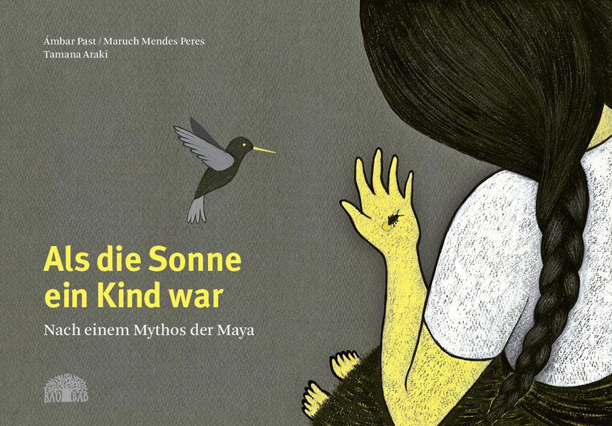 Als die Sonne ein Kind war als Buch von Ámbar Past, Maruch Mendes Peres, Tamana Araki