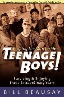Teenage Boys: Surviving and Enjoying These Extraordinary Years als Taschenbuch